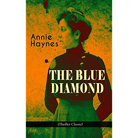 THE BLUE DIAMOND (Thriller Classic): Intriguing Golden Age Mystery from the Renowned Author of The House in Charlton Crescent, The Crime at Tattenham Corner ... Killed Charmian Karslake? (English