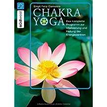 Chakra Yoga. Das komplette Programm zur Vitalisierung und Heilung der Energiezentren.