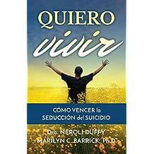 Quiero vivir: cómo vencer la seducción del suicidio (Spanish Edition)