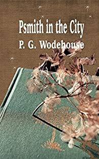Psmith in the City par  P. G. Wodehouse