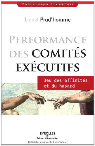 Performance des comités éxécutifs: Jeux de l'affinité et du hasard par Lionel Prud'Homme