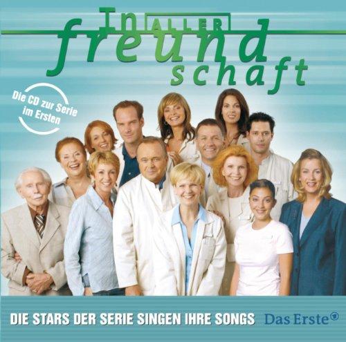 In aller Freundschaft - Die Stars der Serie singen ihre Songs