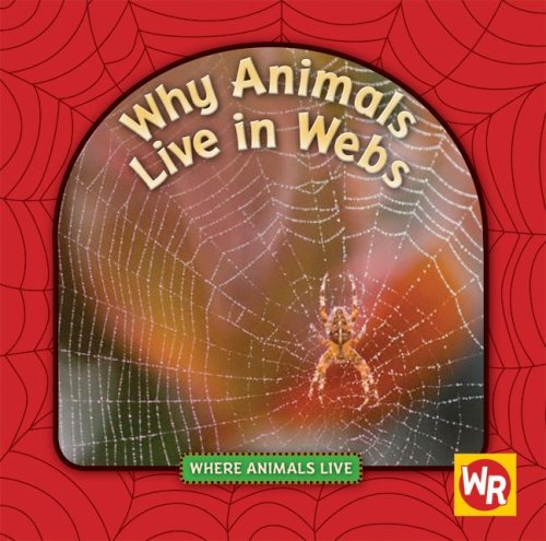 Why Animals Live in Webs PDF Books
