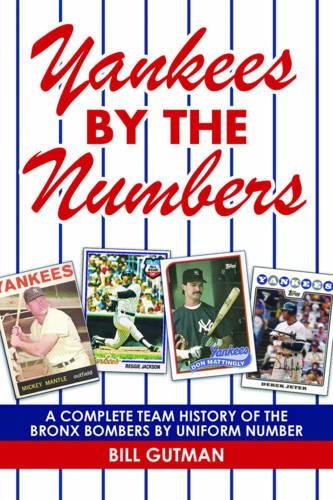 Yankees by the Numbers: A Complete Team History of the Bronx Bombers by Uniform Number (König-baseball-jersey)