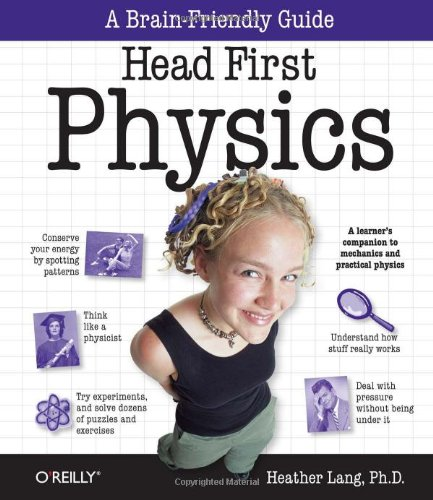 Head First Physics: A learner's companion to mechanics and practical physics (AP Physics B - Advanced Placement) por Heather Lang
