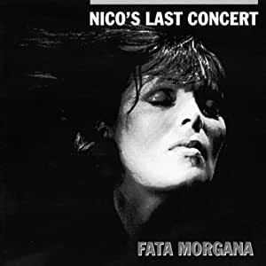 Nico's Last Concert - Fata Morgana