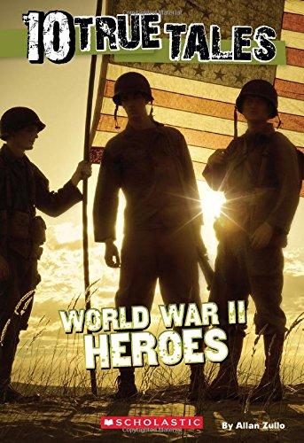 10 True Tales: World War II Heroes (Ten True Tales)