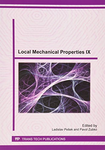 Local Mechanical Properties IX: Selected, Peer Reviewed Papers from the 9th International Conference on Local Mechanical Porperties (Lmp 2012), ... Slovak Republic (Key Engineering Materials)