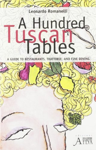 Hundred tuscan tables. A guide to restaurants, trattorie and fine dining (A)