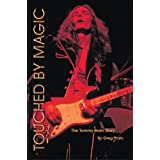 Touched by Magic: The Tommy Bolin Story (English Edition)