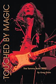 Touched by Magic: The Tommy Bolin Story (English Edition) par [Prato, Greg]