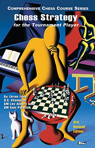 Chess Strategy for the Tournament Player (Comprehensive Chess Course Series)