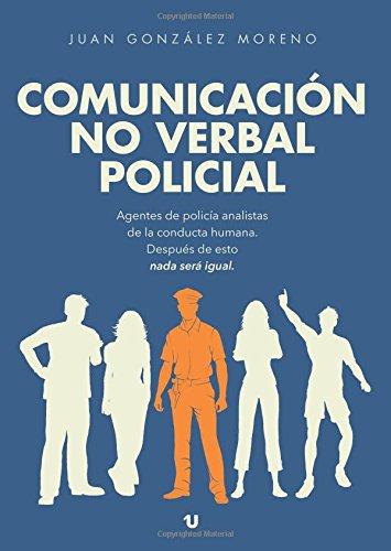 Comunicación no verbal policial por Juan González Moreno