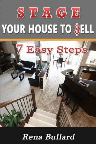 Stage Your House to Sell: 7 Easy Steps PDF Books