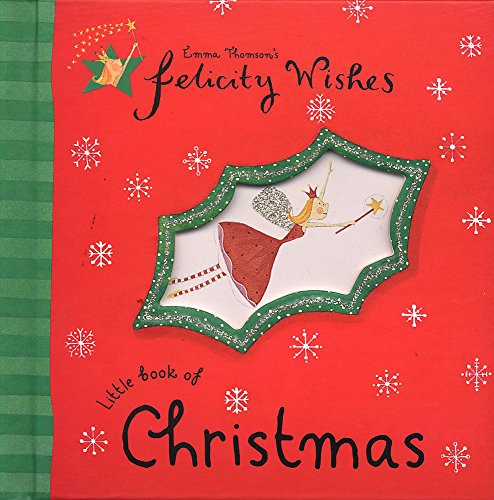 Felicity Wishes: Little Book Of Christmas por Emma Thomson