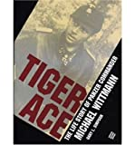 Tiger Ace: Life Story of Panzer Commander Michael Wittmann (Hardback) - Common