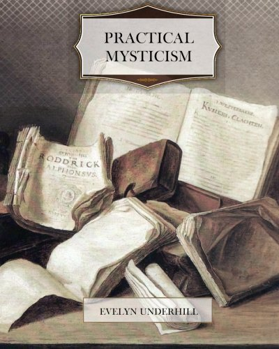 Practical Mysticism por Evelyn Underhill