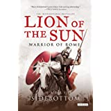 { LION OF THE SUN (WARRIOR OF ROME (PAPERBACK) #03) } By Sidebottom, Harry ( Author ) [ Aug - 2012 ] [ Paperback ]