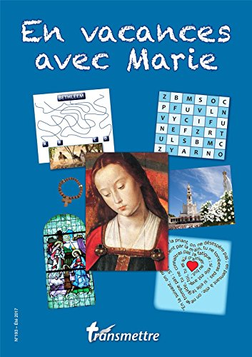 En vacances avec Marie : Cahier de vacances catho marial