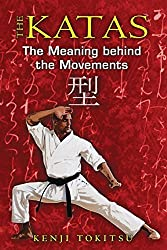 The Katas: The Meaning behind the Movements by Kenji Tokitsu (2010-09-03)