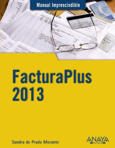 Facturaplus 2013 (Manuales Imprescindibles)