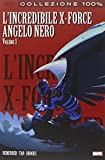 L`INCREDIBILE X-FORCE 3 LA SAGA DELL`ANGELO NERO 1