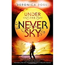 Under The Never Sky: Number 1 in series by Veronica Rossi (8-Jan-2013) Paperback