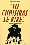 Tu choisiras le rire - Anecdotes, proverbes, superstitions et traditions juives