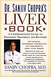 Dr. Sanjiv Chopra's Liver Book: A Comprehensive Guide to Diagnosis, Treatment, and Recovery