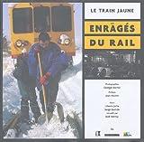 Le train jaune : Les enragés du rail