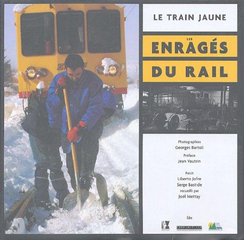 Le train jaune : Les enragés du rail par Joël Mettay