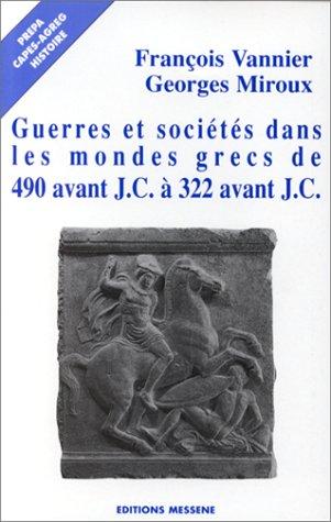Guerres et sociétés dans les mondes grecs de 490 avant J. : C. à 322 avant J.C.