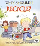 Recycle? (Why Should I)