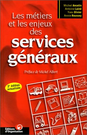 LES METIERS ET LES ENJEUX DES SERVICES GENERAUX. 2ème édition actualisée