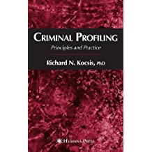 Criminal Profiling: Principles and Practice