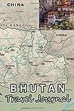Bhutan Travel Journal (Map-themed Travel Diaries, Band 62)