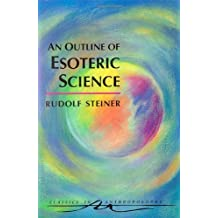 An Outline of Esoteric Science: (CW 13) (Classics in Anthroposophy) by Rudolf Steiner (1997-10-01)