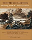 The Frick Collection, an Illustrated Catalogue, Volume IX: Drawings, Prints, and Later Acquisitions
