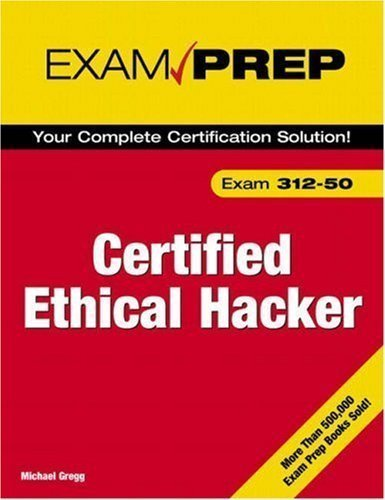 Certified Ethical Hacker Exam Prep by Gregg, Michael Published by Pearson IT Certification PAP/CDR edition (2006) Paperback