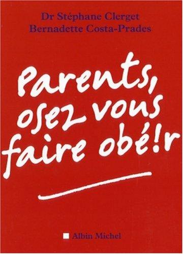 Parents, osez vous faire obéïr