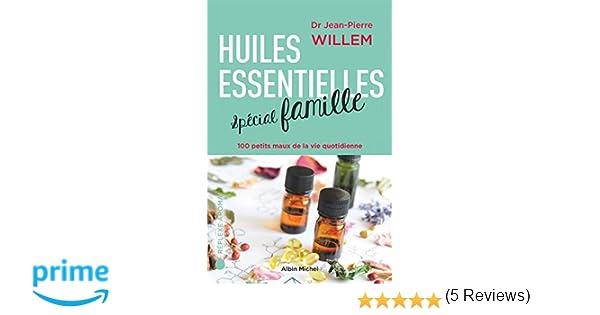 Amazon fr - Huiles essentielles spécial famille: 100 petits