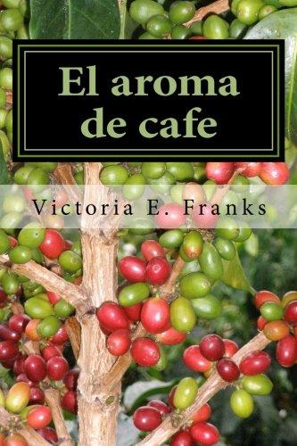 el-aroma-de-cafe-una-memoria-poetica-bilingue