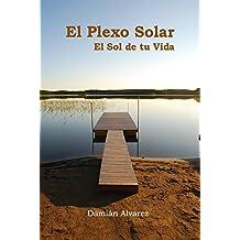 El Plexo Solar, el Sol de tu Vida