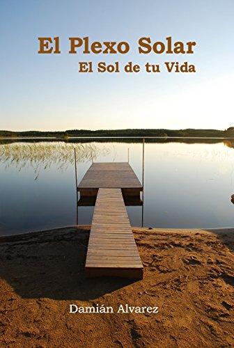 El Plexo Solar, el Sol de tu Vida por Damián Alvarez