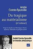 Du tragique au matérialisme (et retour): Vingt-six études sur Montaigne, Pascal, Spinoza, Nietzsche et quelques autres