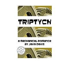 Triptych: A Mechanical Romance