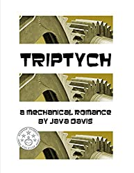 Triptych: A Mechanical Romance