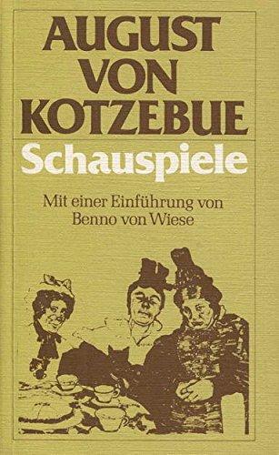 August von Kotzebue - Schauspiele - mit einer Einführung von Benno von Wiese