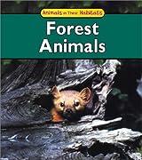 Forest Animals (Animals in Their Habitats)