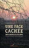 Une face cachée des agriculteurs - Quelques réponses aux questions non posées